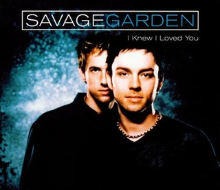 I Knew I Loved You 1999 single by Savage Garden