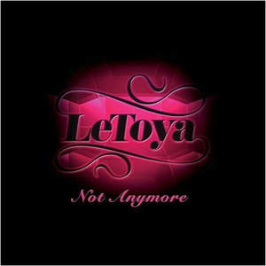 Not Anymore - Image: Le Toya Not Anymore (single cover)