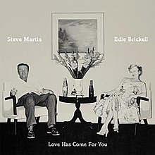 Love has come for you wikipedia studio album by steve martin and mightylinksfo