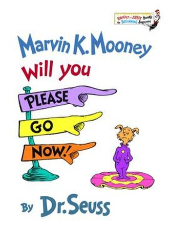 Marvin K. Mooney Will You Please Go Now! - Image: Marvin K Mooney Will You Please Go Now Book Cover