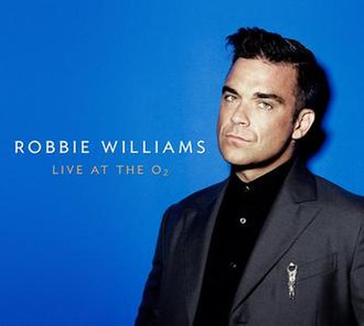 Robbie Williams: Live at the O2 - Image: Robbiewilliamsliveat the 02