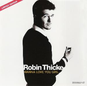 Wanna Love You Girl - Image: Robin Thicke Wanna Love You Girl