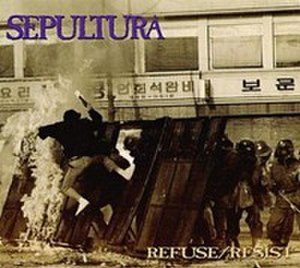 Refuse/Resist - Image: Sepultura Refuse Resist