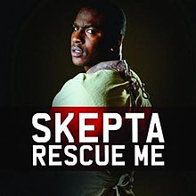 Rescue Me (Skepta song) - Wikipedia