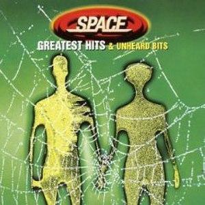Greatest Hits & Unheard Bits - Image: Space Greatest Hits Unheard Bits