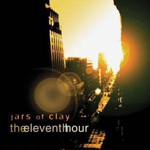 The Eleventh Hour (Jars of Clay album) - Image: The Eleventh Hour (Jars of Clay album)