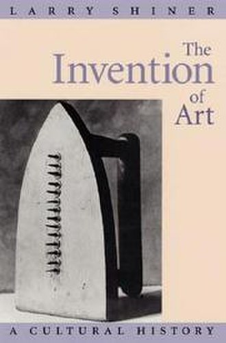 The Invention of Art - Image: The Invention of Art A Cultural History front cover