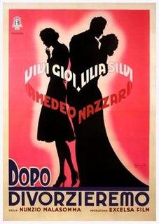 <i>Then Well Get a Divorce</i> 1940 film by Nunzio Malasomma, Sandro Ruffini