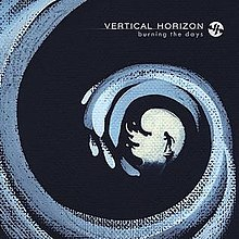Vertical Horizon - Burning The Days.jpg