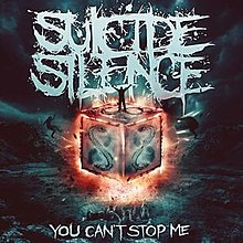 You Can't Stop Me (Suicide Silence).jpg