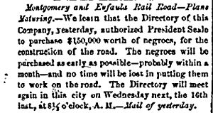 Eufaula, Alabama - Slaves worth $150,000 to be purchased for construction of railroad (Daily Confederation, November 10, 1859)