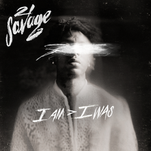 21 Savage – I Am Greater Than I Was.png