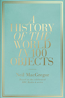 A history of the world in 100 objects wikipedia a history of the world in 100 objects fandeluxe Choice Image