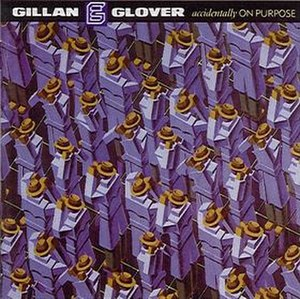 Accidentally on Purpose (album) - Image: Accidentally on Purpose Gillan & Glover