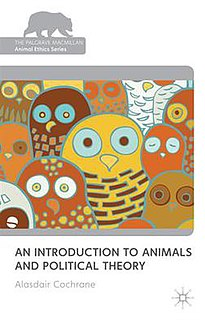 <i>An Introduction to Animals and Political Theory</i> 2010 textbook by Alasdair Cochrane