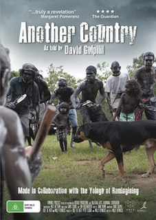 <i>Another Country</i> (2015 film) 2015 Australian documentary film written by David Gulpilil and directed by Molly Reynolds
