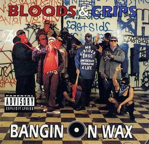 Bloods & Crips - Image: Banging on Wax