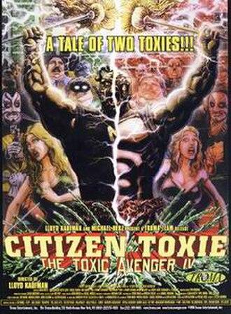 Citizen Toxie: The Toxic Avenger IV - Image: Citizen Toxie The Toxic Avenger IV