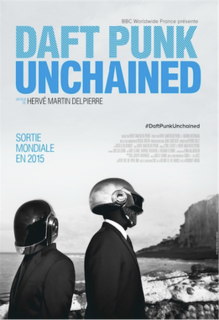 <i>Daft Punk Unchained</i> 2015 film by Hervé Martin-Delpierre