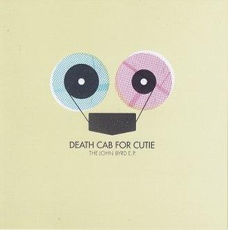 The John Byrd EP - Image: Death Cab for Cutie The John Byrd E.P