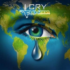I Cry (Flo Rida song) - Image: I Cry Flo Rida
