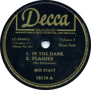 "Flashes (song) - ""In the Dark"" and ""Flashes"" released by Jess Stacy as a Decca 78, 18119A, 1941."