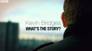 Kevin Bridges: What's the Story? - Image: Kevin Bridges What's the Story