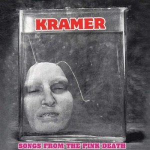 Songs from the Pink Death - Image: Kramer Songs from the Pink Death