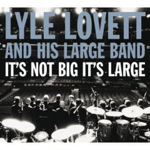 It's Not Big It's Large - Image: Lyle Lovett