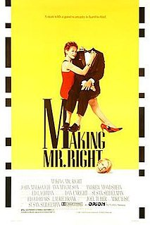 <i>Making Mr. Right</i> 1987 film by Susan Seidelman
