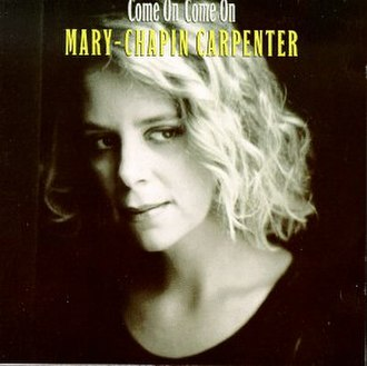 Come On Come On - Image: Mary Chapin Carpenter Come On Come On