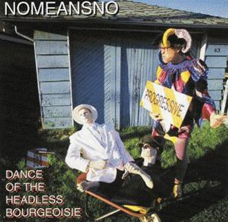 Dance of the Headless Bourgeoisie - Image: Nomeansno Dance of the Headless Bourgeoisie