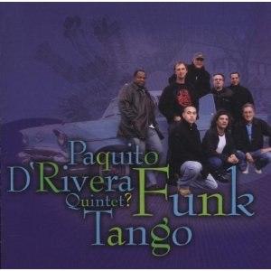 Funk Tango - Image: Paquito D'Rivera Quintet, Funk Tango cover