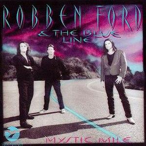 Mystic Mile - Image: Robben Ford Mystic Mile