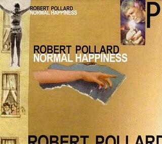 <i>Normal Happiness</i> 2006 studio album by Robert Pollard