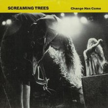 Screaming Trees Change.jpg