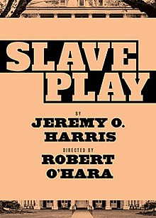 Broadway promotional poster for Slave Play, by Jeremy O. Harris and directed by Robert O'Hara