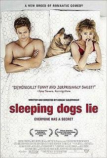 <i>Sleeping Dogs Lie</i> (2006 film) 2006 film by Bobcat Goldthwait