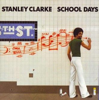 School Days (album) - Image: Stanleyclarkeschoold ays