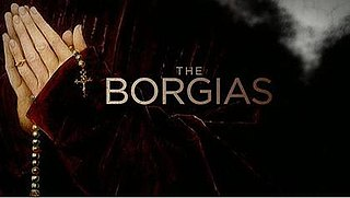 <i>The Borgias</i> (2011 TV series) television series