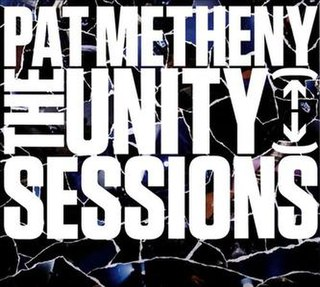 <i>The Unity Sessions</i> 2016 live album by Pat Metheny