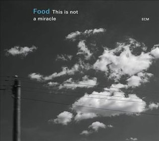 <i>This Is Not a Miracle</i> 2015 studio album by Food