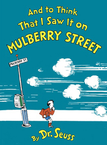 and to think that i saw it on mulberry street  author dr seuss
