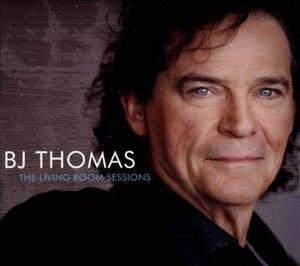 The Living Room Sessions (B. J. Thomas album) - Image: BJ Thomas Living Room Sessions Cover Art