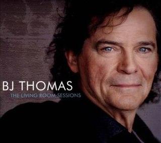 <i>The Living Room Sessions</i> (B. J. Thomas album) 2013 studio album by B.J. Thomas