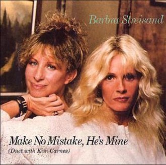 Make No Mistake, He's Mine - Image: Barbra Streisand & Kim Carnes Make No Mistake, He's Mine