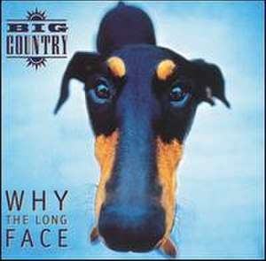 Why the Long Face (album) - Image: Big Country Why the Long Face