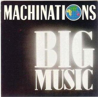 Big Music (Machinations album) - Image: Big Music by Machinations