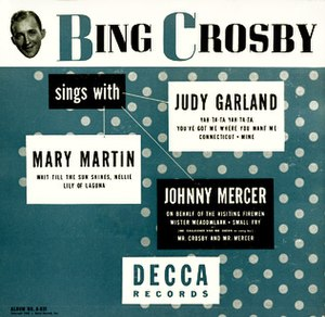 Bing Crosby Sings with Judy Garland, Mary Martin, Johnny Mercer - Image: Bing Crosby Sings with Judy Garland, Mary Martin, Johnny Mercer album cover