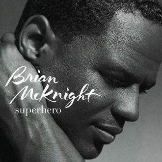 Superhero (Brian McKnight album) - Image: Brian Mc Knight Superhero (Brian Mc Knight album)